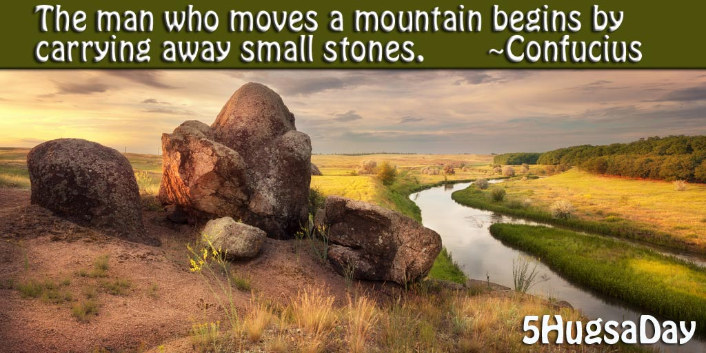 Moving Mountains Stone by Stone via @5hugsaday | 5HugsADay.com