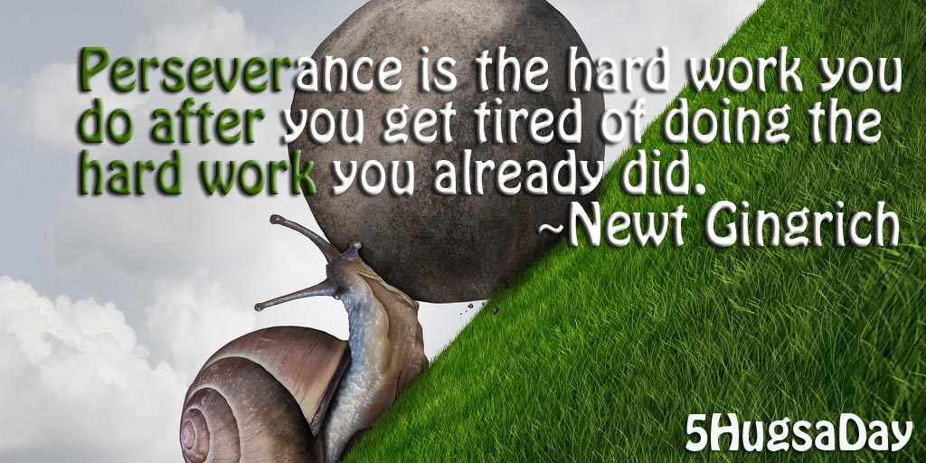 Perseverance is the hard work you do... via @5hugsaday | 5HugsADay.com
