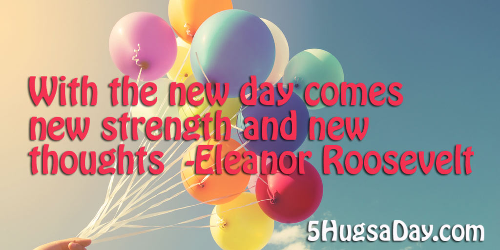 New Day; New Strength via @5hugsaday | 5HugsADay.com