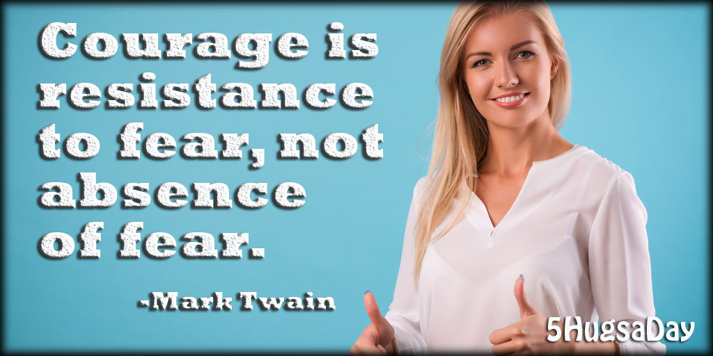 Courage is Resistance to Fear post image